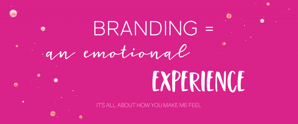 branding is an emotional experience