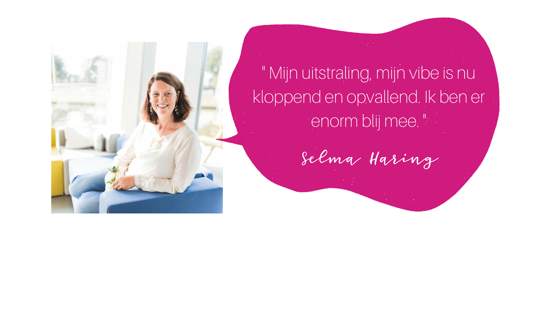 testimonial selma haring COLOURFUL JOURNEY