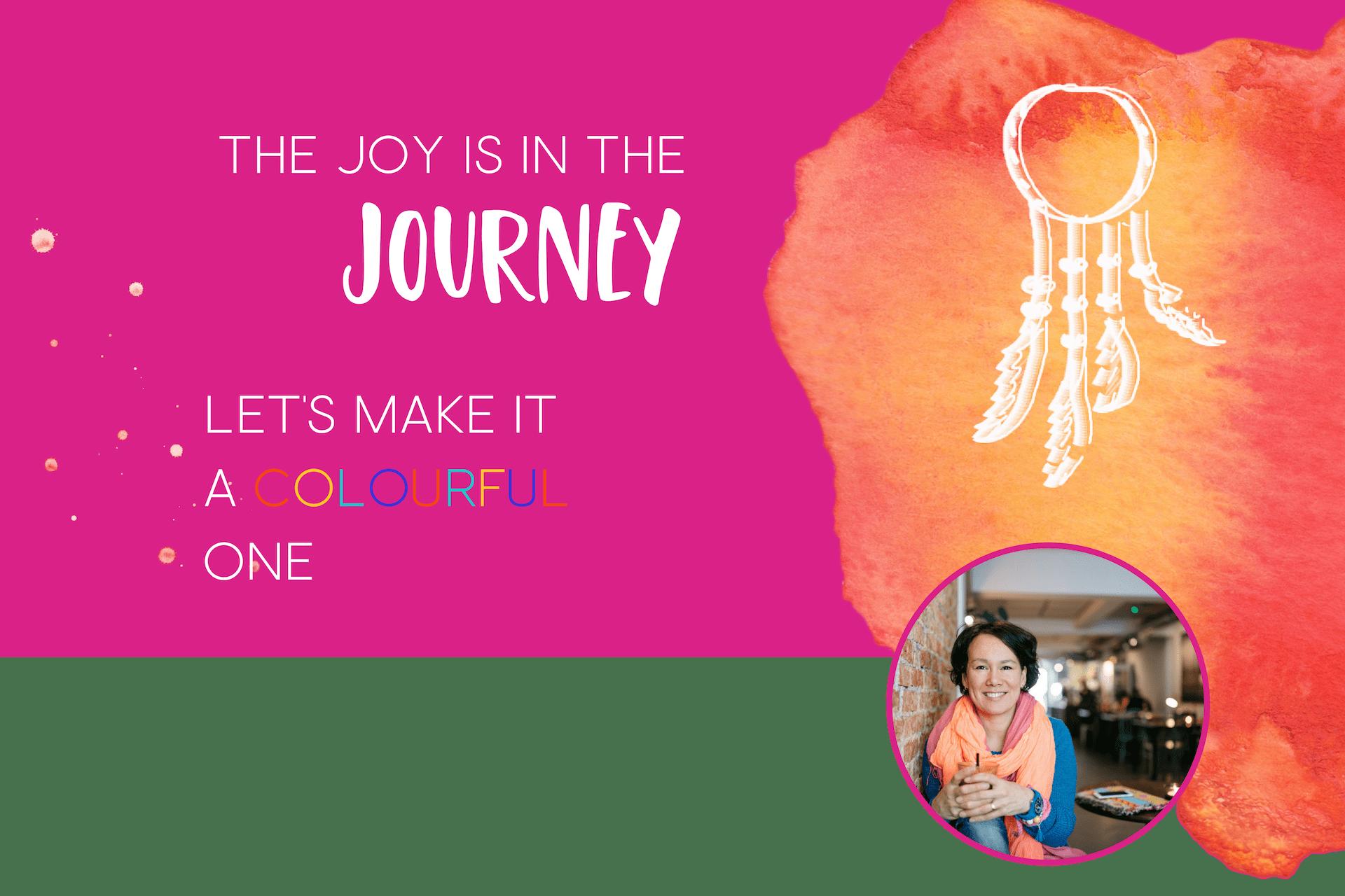 the joy is in the journey met foto Joyce Backx